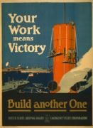 "Vintage War Poster ""You're Work means victory, build another one."""